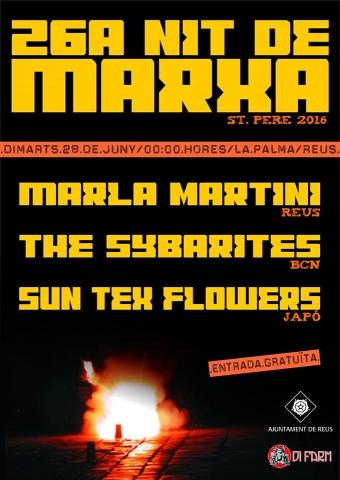 26a Nit de Marxa el 28 de juny a Reus amb Marla Martini, Sybarites i Tex & Sun Flower Seed